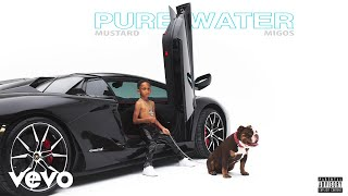 Download Mustard, Migos - Pure Water (Audio) Video