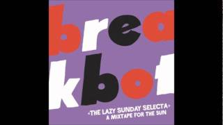 Download Breakbot - The Lazy Sunday Selecta Video