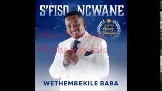 Download SFISO NCWANE - Wethembekile Video