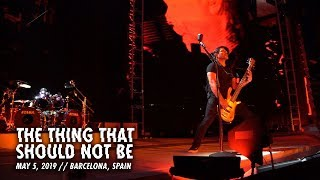 Download Metallica: The Thing That Should Not Be (Barcelona, Spain - May 5, 2019) Video