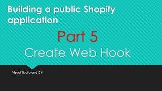 Download Build a Shopify Web App - Part 5 Create Web hook Video