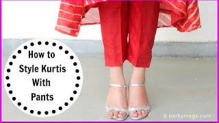 Download How to Style kurtis with Pants | Indian Ethnic Wear | Perkymegs Video