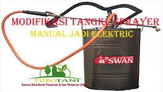 Download Tutorial Modifikasi sprayer semprot pertanian manual Jadi Sprayer elektrik HD Video