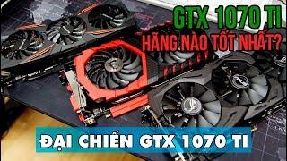 Download GTX 1070 Ti của hãng nào tốt nhất? Asus, MSI hay Gigabyte? Video