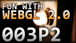 Download Fun with WebGL 2.0 : 003 : The Shaders Part 2 Video
