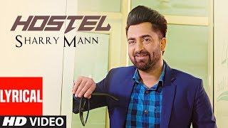 Download Hostel Sharry Mann (Lyrical Video Song) | Parmish Verma | Mista Baaz | ″Punjabi Songs 2017″ Video