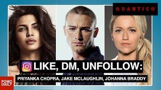 Download Like, DM, Unfollow: Priyanka Chopra, Jake McLaughlin, Johanna Braddy, Video