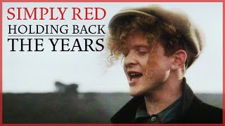 Download Simply Red - Holding Back The Years Video