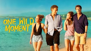 Download One Wild Moment - Official Trailer Video