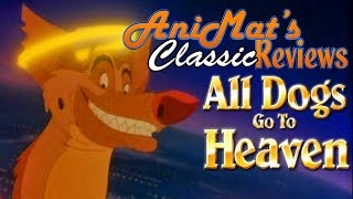 Download All Dogs Go To Heaven - AniMat's Classic Reviews Video