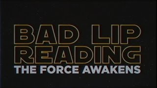 Download THE FORCE AWAKENS A Bad Lip Reading ORIGINAL Video