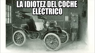 Download LA IDIOTEZ DEL COCHE ELÉCTRICO - parte 2 Video