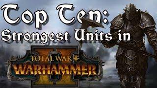 Download Top Ten Strongest Units in Total War: Warhammer 2 Video