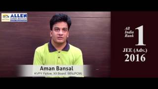 Download ALLEN IIT JEE Advanced 2016 All India Topper (AIR-1) Aman Bansal Preparation Tips Video