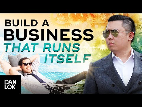 How To Build Your Business So It Can Run Without You And Scale