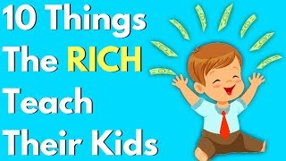 Download 10 Things The RICH Teach Their Kids About MONEY Video