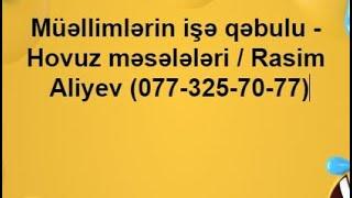 Download Müəllimlərin işə qəbulu - Hovuz məsələləri / Rasim Aliyev (077-424-57-89) Video