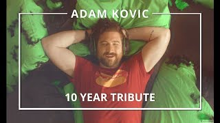 Download Adam Kovic - 10 Year Tribute Video
