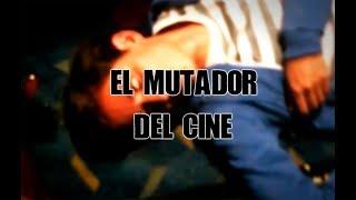 Download El ″mutador″ del cine Video