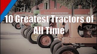 Download Top 10 Greatest Tractors of All Time Video