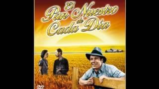Download EL PAN NUESTRO DE CADA DIA (Our Daily Bread, 1934, Full Movie, Spanish, Cinetel) Video