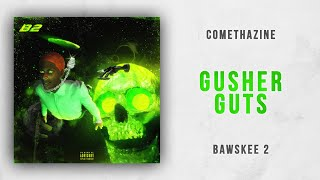 Download Comethazine - Gusher Guts (Bawskee 2) Video