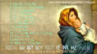Download Những Bài Hát Hay Nhất Về Mẹ Maria của Mai Thiên Vân (vncit) Video