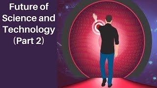 Download The Science and Technology of Tomorrow (Part 2) Video