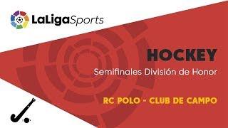Download 📺 Hockey | Semifinales División de Honor: RC Polo - Club de Campo Video