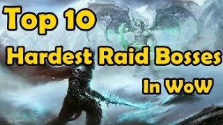 Download Top 10 Hardest Raid Bosses In WoW Video
