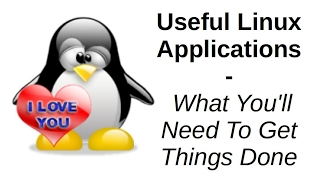 Download Useful Linux Applications | What You'll Need To Get Things Done Video