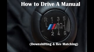 Download How to Drive a Manual - (Downshifting and Rev Matching) Video