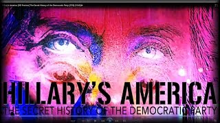 Download Hillary's America [HD Preview] The Secret History of the Democratic Party (2016) (10∶40)➤ Video