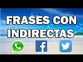 Download Estados y frases con indirectas para Whatsapp - Facebook #49 - Gente falsa, envidiosos, desamor etc Video