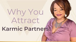 Download Why You Attract Karmic Partners! Video