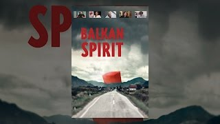 Download Balkan Spirit Video