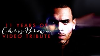 Download 11 years of Chris Brown - Video Tribute Video