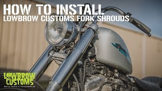 Download Lowbrow Customs Fork Shrouds Easy Install Video