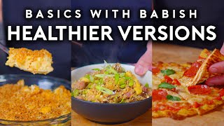 Download Healthier Versions of Unhealthy Foods | Basics with Babish Video