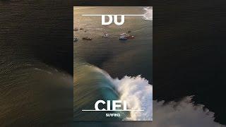 Download Surfing Presents: Du Ciel Video