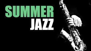 Download Summer Jazz - Smooth Jazz Music & Jazz Instrumental Music for Relaxing and Study   Soft Jazz Video