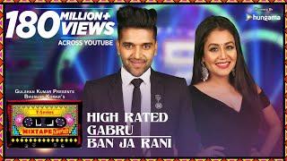 Download High Rated Gabru/Ban Ja Rani | T-Series Mixtape Punjabi | Guru Randhawa, Neha Kakkar | Bhushan Kumar Video