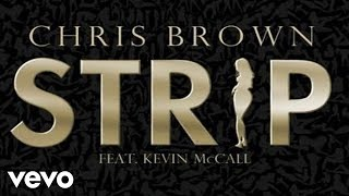 Download Chris Brown - Strip ft. Kevin K-MAC McCall Video