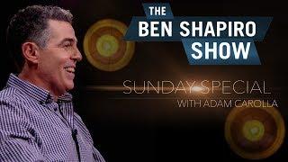 Download Adam Carolla | The Ben Shapiro Show Sunday Special Ep. 8 Video