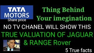 Download why tata moter share is falling! NO TV CHANEL WILL SHOWTHIS true BRAND VALUE of JLR Video