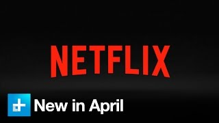 Download Here's what's New on Netflix in April 2017 Video