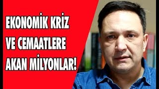 Download Ekonomik kriz ve cemaatlere akan milyonlar! Video
