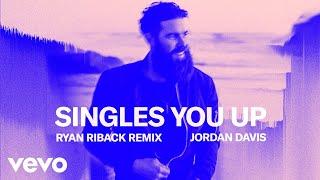 Download Jordan Davis - Singles You Up (Ryan Riback Remix / Audio) Video