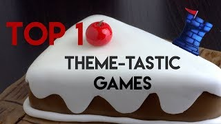 Download Top 10 Theme-tastic Games Video