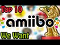 Download Top 10 Amiibo We Want Video